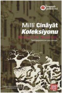 Bir Osmanlı Polisiyesi 2 Millî Cinayat Koleksiyonu