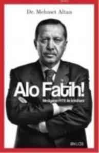 Alo Fatih - Medyanın RTE ile İmtihanı