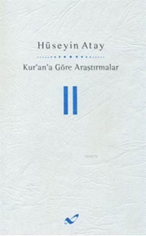 Kur'an'a Göre Araştırmalar II