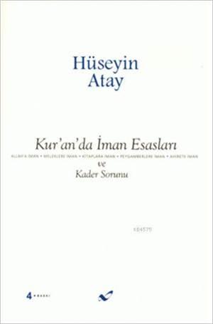 Kur'an'da İman Esasları ve Kader Sorunu