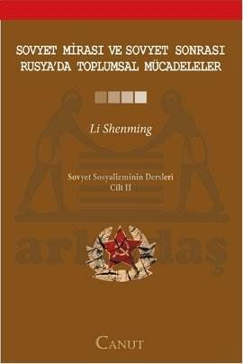 Sovyet Mirası ve Sovyet Sonrası Rusya'da Toplumsal Mücadeleler Cilt: 2