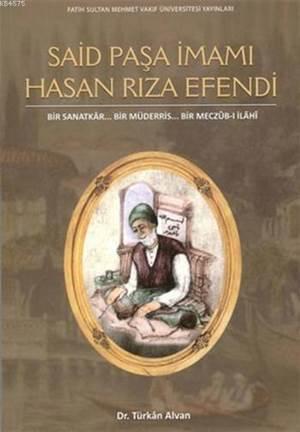 Said Paşa İmamı Hasan Rıza Efendi + CD; Bir Sanatkâr... Bir Müderris... Bir Meczûb-İ İlâhî