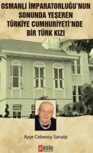 Osmanlı İmparatorluğu'nun Sonunda Yeşeren Türkiye Cumhuriyeti'nde Bir Kız
