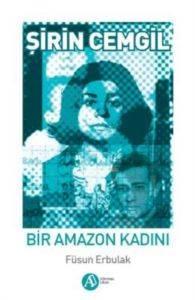 Şirin Cemgil : Bir Amazon Kadını