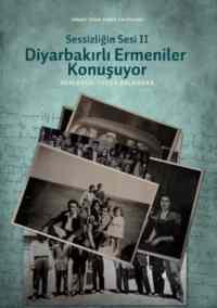 Sessizliğin Sesi-2: Diyarbakırlı Ermeniler Konuşuyor
