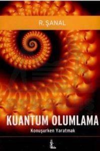 Kuantum Olumlama: Konuşurken Yaratmak