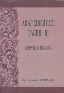 Arap Edebiyatı Tarihi - III; Emeviler Dönemi