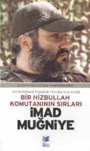 Bir Hizbullah Komutanının Sırları İmad Muğniye