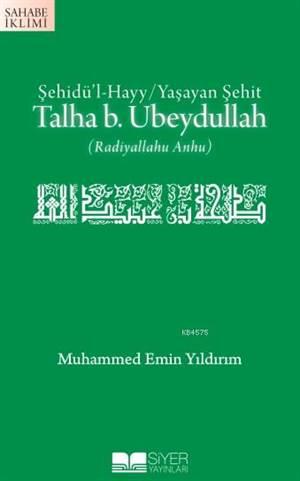 Talha B.Ubeydullah; Şehidü'l Hayy/Yaşayan Şehir