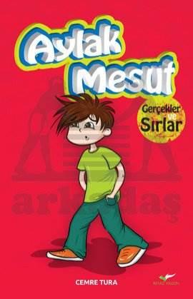 Aylak Mesut - Gerçekler ve Sırlar
