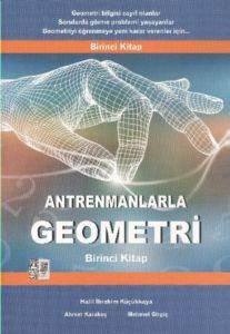Antremanlarla Geometri Birinci Kitap