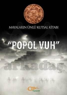 Popol Vuh - Mayaların Ünlü Kutsal Kitabı