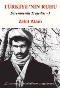 Türkiyenin Ruhu Direnmenin Trajedisi 1. Kitap