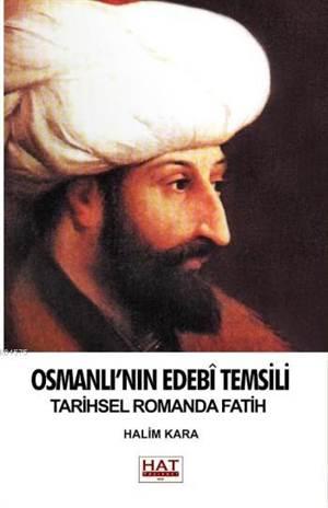 Osmanlı'nın Edebi Temsili Tarihsel Romanda Fatih