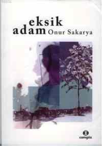 Eksik Adam Onur Sakarya