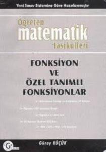 Öğreten Matematik Fasikülleri Fonksiyon Ve Özel Tanımlı Fonksiyonlar Konu Anlatımlı