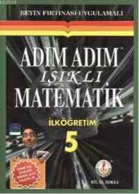 Adım Adım Işıklı Matematik İlköğretim 5