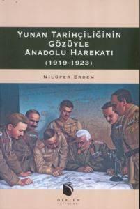 Yunan Tarihçiliğinin Gözüyle Anadolu Harekatı 1919-1923