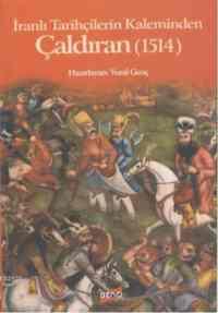 İranlı Tarihçilerin Kaleminden Çaldıran (1514)