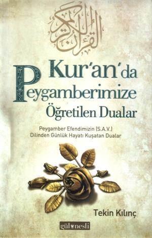 Kuran'da Peygamberimize Öğretilen Dualar