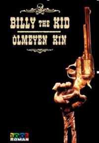 Billy the Kid ,Ölmeyen Kin