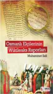 Osmanlı Elçilerinin Wikileaks Raporları