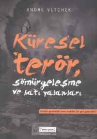 Küresel Terör (Sömürgeleşme ve Batı Yalanları)