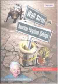 Wall Street Amerikan Yüzyılının Çöküşü