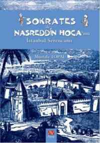 Sokrates ile Nasreddin Hocanın İstanbul Serencamı