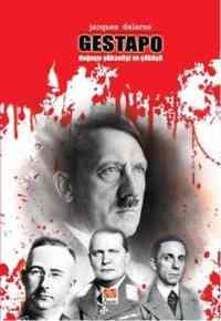 Gestapo Doğuşu Yükselişi Ve Çöküşü