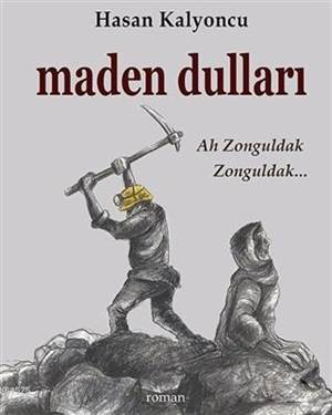 Maden Dulları; Ah Zonguldak Zonguldak...