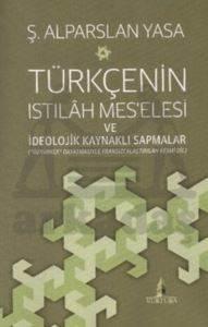 Türkçenin Istılah Mes'elesi ve İdeolojik Kaynaklı Sapmalar