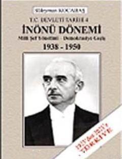 İnönü Dönemi; Milli Şef Yönetimi - Demokrasiye Geçiş 1938-1950