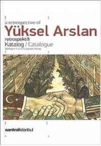 Yüksel Arslan Retrospektifi/Katolog/Catalogue