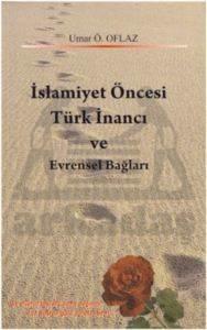 İslamiyet Öncesi Türk İnancı ve Evrensel Bağlar