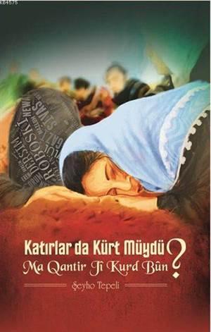 Katırlar Da Kürt Müydü?; Ma Qantir Ji Kurd Bun?