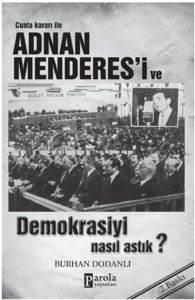 Cunta Kararı İle Adnan Menderes'i ve Demokrasiyi Nasıl Astık?