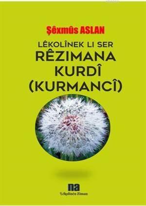 Lêkolînek Lı Ser Rêzımana Kurdî(Kurmancî)