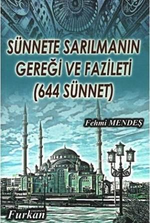 Sünnete Sarılmanın Gereği Ve Fazileti; (644 Sünnet)