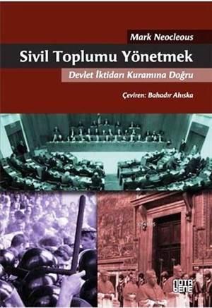 Sivil Toplumu Yönetmek; Devlet İktidarı Kuramına Doğru