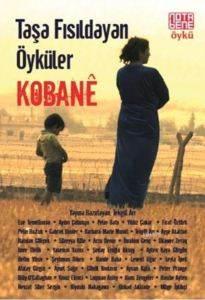 Taşa Fısıldayan Öyküler Kobane
