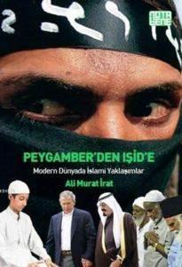 Peygamber'den Işid'e Modern Dünyada İslami Yaklaşımlar