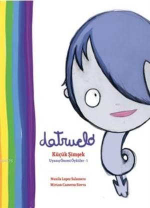Datruelo - Küçük Şimşek – Uyanış Öncesi Öyküler 1