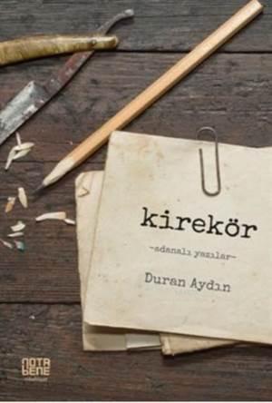 Kirekör; Adanalı Yazılar