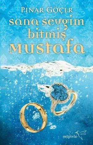 Sana Sevgim Bitmiş Mustafa