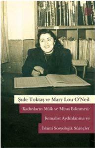 Kadınların Mülk ve Miras Edinmesi: Kemalist Aydınlanma ve İslami Sosyolojik