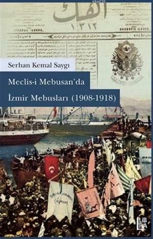 Meclis-i Mebusan'da İzmir Mebusları 1908-1918