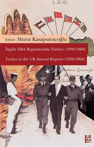 İngiliz Yıllık Raporlarında Türkiye (1950 - 1960); Turkey in the UK Annual Reports