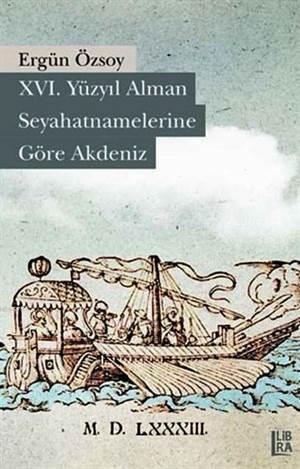 XVI. Yüzyıl Alman Seyahatnamelerine Göre Akdeniz