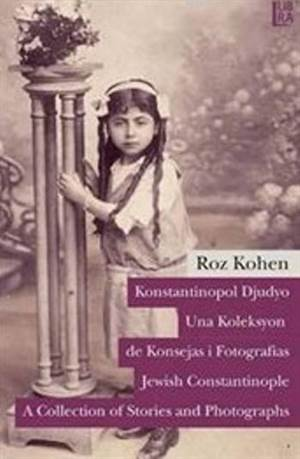 Konstantinopol Djudyo - Una Koleksyon de Konsejas i Fotografias / Jewish Constantinople - A Collection of Stories and photographes